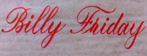 Calligraphy by Billy Friday